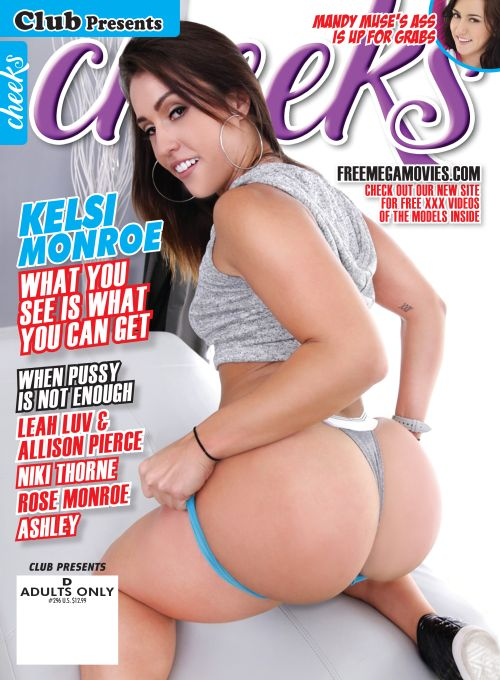 Cheeks #296 featuring Kelsi Monroe and more big ass babes